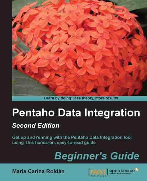 Pentaho Data Integration Beginner's Guide de María Carina Roldán
